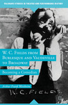 W. C. Fields from Burlesque and Vaudeville to Broadway: Becoming a Comedian