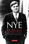 Nye: The Political Life of Aneurin Bevan