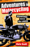 Adventures in Motorcycling ~ Despatching through 80s London