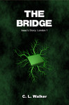 The Bridge (Isaac's Story: London, #1)