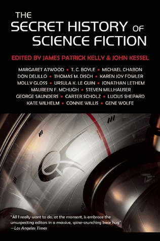 The Secret History of Science Fiction by James Patrick Kelly