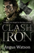 Clash of Iron (Iron Age, #2)