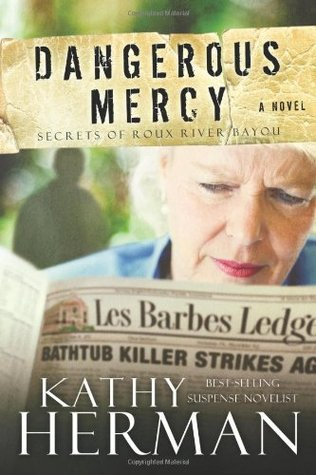Dangerous Mercy (Secrets of Roux River Bayou, #2)