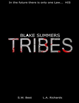 Blake Summers Tribes (Blake Summers Post-Apocalyptic Action Saga, Book #1)