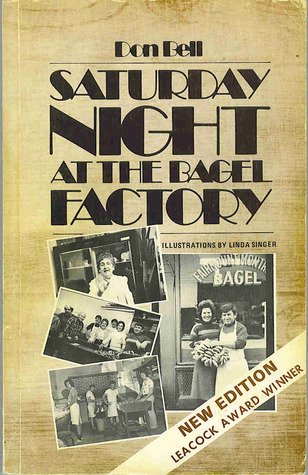Saturday Night At The Bagel Factory, And Other Montreal Stories