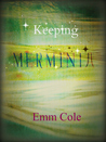 Keeping Merminia (Merminia, #2)