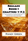 Romans Book I: Chapters 1-5:2: Volume 9 of Heavenly Citizens in Earthly Shoes, an Exposition of the Scriptures for Disciples and Young Christians