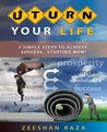 U Turn Your Life: 5 Simple Steps to Achieve Success – Starting Now!