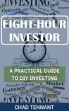 Eight-Hour Investor: A Practical Guide to DIY Investing