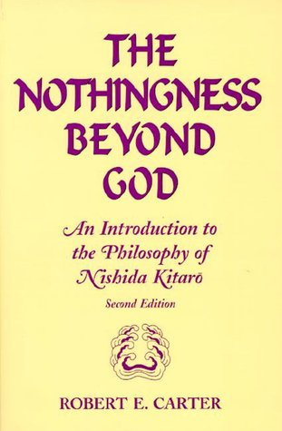 The Nothingness Beyond God: An Introduction to the Philosophy of Nishida Kitaro