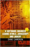 A Software Engineer Learns HTML5, JavaScript and jQuery
