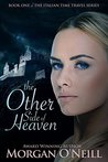 The Other Side of Heaven by Morgan O'Neill