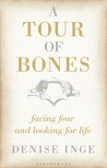 A Tour of Bones: Facing Fear and Looking for Life