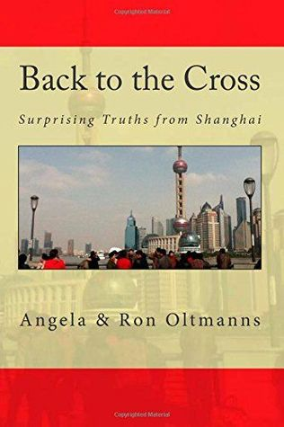 Back to the Cross: Surprising Truths from Shanghai