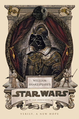 William Shakespeare's Star Wars - Original Trilogy + The Force Doth Awaken - Ian Doescher
