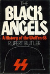 The Black Angels: A History of the Waffen-SS