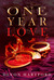 One Year Love: Part One (One Year Love #1)