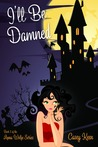 I'll Be Damned (The Anna Wolfe Series Book 1)
