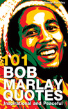 101 Bob Marley Quotes: Inspirational and Peaceful