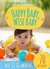 Happy Baby Wise Baby: 70 Activities For Your Child's Development