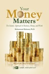 Your Money Matters: The Islamic Approach to Business, Money, and Work