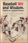 Baseball Wit and Wisdom: Folklore of a National Pastime