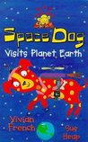 Space Dog Visits Planet Earth (Space Dog, #4)