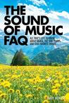 The Sound of Music FAQ: All That's Left to Know about Maria, the Von Trapps, and Our Favorite Things