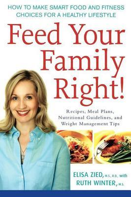 Feed Your Family Right!: How to Make Smart Food and Fitness Choices for a Healthy Lifestyle