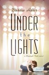 Under the Lights by Dahlia Adler