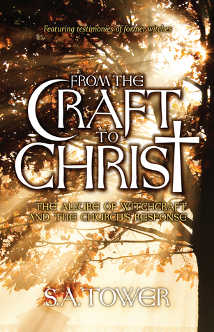 From The Craft To Christ: The Allure of Witchcraft and the Church's Response