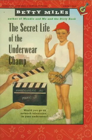 The Secret Life of the Underwear Champ by Betty Miles
