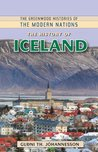 The History of Iceland (The Greenwood Histories of the Modern Nations)