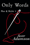 Only Words (Max & Skyler 1)