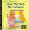 Good Morning, Muffin Mouse