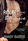 Rocked by the Billionaire (Billionaire's Club: Texas, #3)