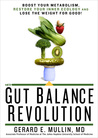 The Gut Balance Revolution: Boost Your Metabolism, Restore Your Inner Ecology, and Lose the Weight for Good!