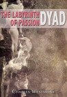 DYAD (The Labyrinth of Passion Book 2)