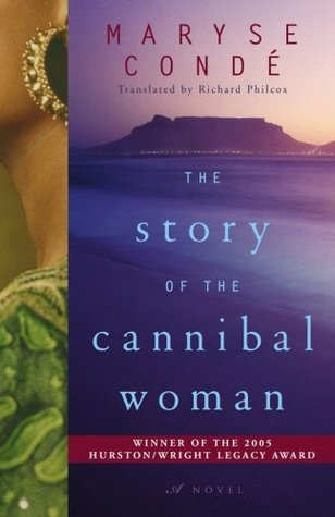 The Story of the Cannibal Woman by Maryse Condé