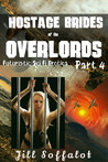 Hostage Brides of the Overlords Part 4: Futuristic Sci Fi Erotica