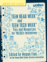 Teen Read Week and Teen Tech Week: Tips and Resources for Yalsa's Initiatives