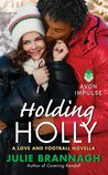 Holding Holly (Love and Football, #4.5)