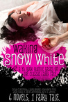 Waking Snow White: A YA Book Bundle Based on the Classic Fairy Tale