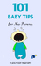 101 Baby Tips for New Parents