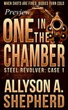 One in the Chamber: Preview Chapters: Steel Revolver Case 1