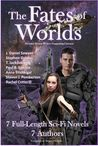 The Fates of Worlds (Science Fiction Writers Supporting Literacy)
