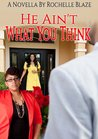 He Ain't What You Think (No Good Series Book 1)