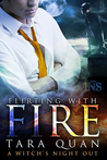 Flirting with Fire (A Witch's Night Out, #1)