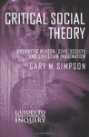 Critical Social Theory: Prophetic Reason, Civil Society, and Christian Imagination (Guides to Theological Inquiry)