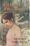 Child of the Morning by Barbara Corcoran